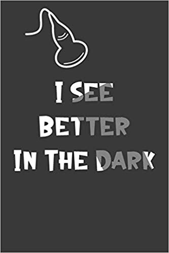 "Journal says ""I see better in the dark"""